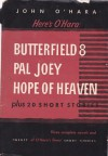 Here's O'Hara: BUtterfield 8, Pal Joey, Hope of Heaven, Plus 20 Short Stories - John O'Hara
