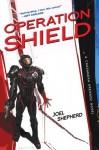 Operation Shield: A Cassandra Kresnov Novel - Joel Shepherd