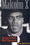 The End of White World Supremacy: Four Speeches By Malcolm X - Malcolm X, Imam Benjamin Karim