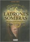 Ladrones de sombras (Las crónicas de cronos, #1) - Anne Ursu, Alberto Jiménez Rioja