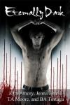 Eternally Dark - Alan Moore, Jenna Jones, B.A. Tortuga, John Amory