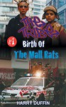 The Tribe: Birth Of The Mall Rats - Harry Duffin