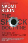 The Shock Doctrine: The Rise of Disaster Capitalism - Naomi Klein