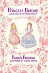 Princess Betony and the rule of wishing - Pamela Freeman, Tamsin Ainslie