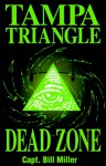 Tampa Triangle: Dead Zone - William D. Miller, Bill Miller, Mary Fallon Miller