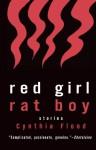 Red Girl Rat Boy - Cynthia Flood