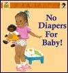 No Diapers for Baby! (Golden Books Essence) - Denise Lewis Patrick, Sylvia Walker
