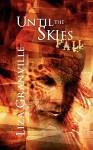 Until the Skies Fall - Liza Granville