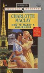 How to Marry a Millionaire - Charlotte Maclay