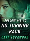 Follow Me #5: No Turning Back - Cara Lockwood