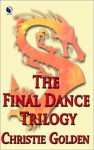 The Final Dance Trilogy - Christie Golden