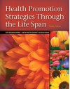 Health Promotion Strategies Through the Life Span - Ruth Beckmann Murray, Judith Proctor Zentner