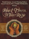 Black Thorn, White Rose - Ellen Datlow, Terri Windling, Roger Zelazny, Peter Straub