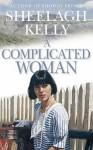 A Complicated Woman - Sheelagh Kelly