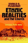 Ethnic Realities and the Church: Lessons from India - Donald Anderson McGavran
