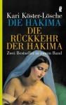 Die Hakima / Die Rückkehr der Hakima - Kari Köster-Lösche