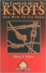 Complete Guide to Knots - Walter B. Gibson