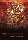 The Styx - Matt White