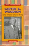 Carter G. Woodson: Father of African-American History - Robert F. Durden