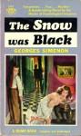 The Snow Was Black - Georges Simenon, Louise Varèse
