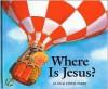 Where Is Jesus? - Alan Parry, Linda Parry