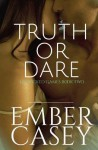 Truth or Dare (His Wicked Games #2) - Ember Casey