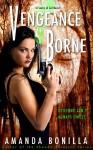 Vengeance Borne - Amanda Bonilla