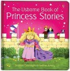 The Usborne Book Of Princess Stories (First Stories) - Heather Amery, Stephen Cartwright