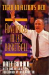 Tiger in a Lion's Den: Adventures in LSU Basketball - Dale Brown, Don Yaeger