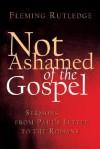 Not Ashamed of the Gospel: Sermons from Paul's Letter to the Romans - Fleming Rutledge
