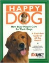 Happy Dog, How Busy People Care for Their Dogs: A Stress-Free Guide for All Dog Owners - Arden Moore, Lowell J. Ackerman