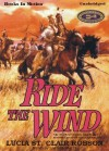 Ride The Wind - Lucia St. Clair Robson, Read by Laurie Klein