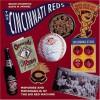The Cincinnati Reds: Memories and Memorabilia of the Big Red Machine (Major League Memories) - Bruce Chadwick