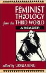Feminist Theology from the Third World: A Reader - Ursula King