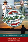 Celebrity Fish Talk: Tales of Fishing from an All-Star Cast - Dave Strege, Kevin Costner
