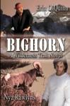 Bighorn (Wildernes Trail, #1) - Erin O'Quinn, Nya Rawlyns