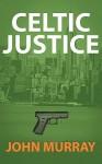 Celtic Justice - John Murray