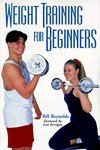 Weight Training for Beginners - Bill Reynolds