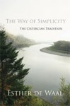 The Way of Simplicity: The Cistercian Tradition - Esther de Waal
