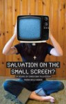 Salvation on the Small Screen? 24 Hours of Christian Television - Nadia Bolz-Weber