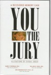 You, the Jury: A Recovered Memory Case: Allegations of Sexual Abuse - Mark E. Roseman, Gini Graham Scott