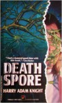 Death Spore - Harry Adam Knight, Leroy Kettle
