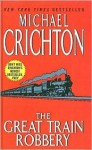 The Great Train Robbery (School & Library Binding) - Michael Crichton