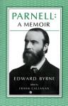 Parnell: A Memoir - Edward Byrne, Frank Callanan