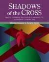 Shadows of the Cross: A Christian Companion to Facing the Shadow - Craig Cashwell, Pennie Johnson, Patrick J. Carnes