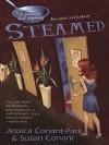 Steamed - Jessica Conant-Park, Susan Conant