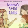 Mama's Wild Child/Papa's Wild Child - Dianna Hutts Aston, Nora Hilb