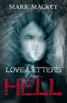 Love Letters From Hell - Mark Mackey