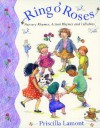 Ring O' Roses: Nursery Rhymes, Action Rhymes and Lullabies - Priscilla Lamont
