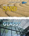 How Does Sand Become Glass?. Melissa Stewart - James Stewart, Melissa Stewart